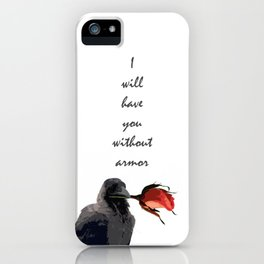 I Will Have You Without Armor iPhone Case