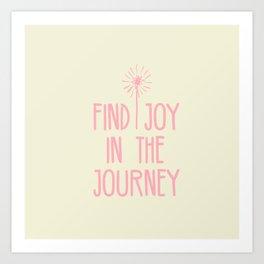 Find Joy In The Journey Art Print