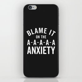 Blame It On Anxiety Funny Quote iPhone Skin