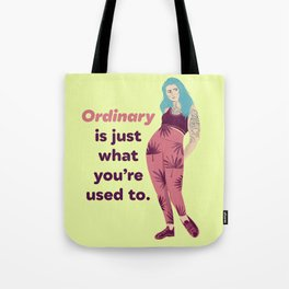 Ordinary Is Just What You're Used To - Feminist Quote - Plus Size Girl With Tattoos Tote Bag