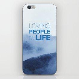 LOVING PEOPLE TO LIFE iPhone Skin