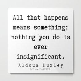 20   | Aldous Huxley Quotes  | 190714 | Metal Print