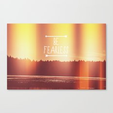 Be Fearless Canvas Print