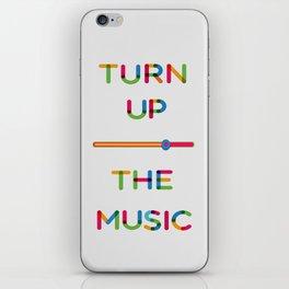 Turn Up The Music iPhone Skin