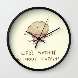 Life's Nothin' Without Muffins Wall Clock