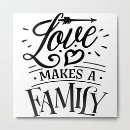 Love Makes A Family Metal Print
