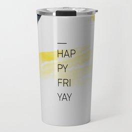 Happy Friyay Travel Mug