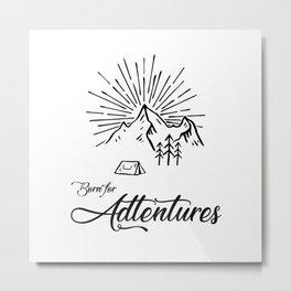 Born for Adtentures Metal Print