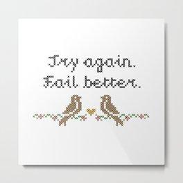 Try Again, Fail Better Cross-Stitch Print Metal Print