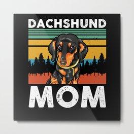 Dachshund Mom | Dog Owner Gift Idea Metal Print