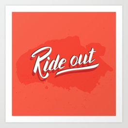 Ride out Art Print