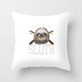 Just Be Sloth Funny Sleepy Sloths Forest Nature Wildlife Animals Zoo Wilderness Gift Throw Pillow