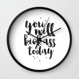 MOTIVATIONAL WALL DECOR, You Will Kick Ass Today,Funny Print,Humorous,Inspirational Quote,Quote Prin Wall Clock