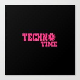 Techno time quote Canvas Print