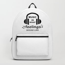 Music is what feelings sound like Backpack