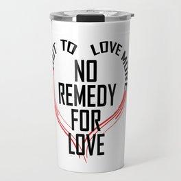 Remedy for Love Travel Mug