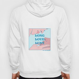 """Long Love Lust"" inspired by The L Word Hoody"