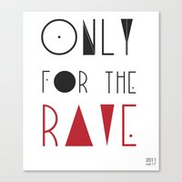 rave Canvas Prints featuring rave by design district