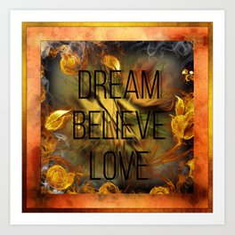Dream Believe Love Art Print