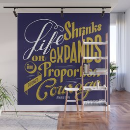Life shrinks or expands... Wall Mural