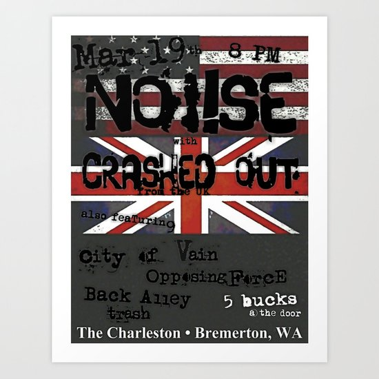Show Flyer, 3/19/12 (NOi!SE and Crashed Out) Art Print