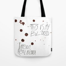 This is my Blood! Tote Bag