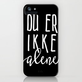 You are not alone inverted iPhone Case