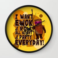 ewok Wall Clocks featuring I WANT EWOK & ROLL ALL NIGHT & PARTY EVERYDAY! by Silvio Ledbetter