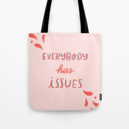 Everybody has issues Tote Bag