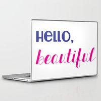 hello beautiful Laptop & iPad Skins featuring hello, beautiful  by Julia Paige Designs