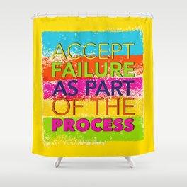 Accept Failure  Shower Curtain