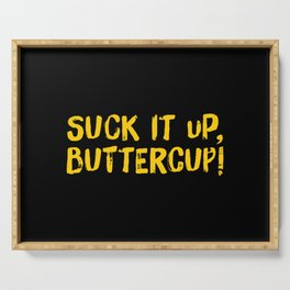 Suck It Up, Buttercup! Serving Tray