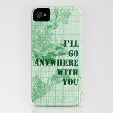 I'll Go Anywhere With You iPhone (4, 4s) Slim Case