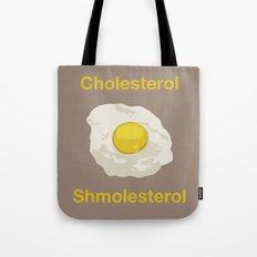 Cholesterol Shmolesterol Tote Bag