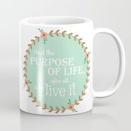 The Purpose of Life, Eleanor Roosevelt Coffee Mug