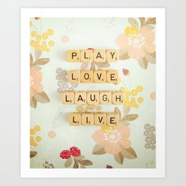 Play Love Laugh Live Art Print