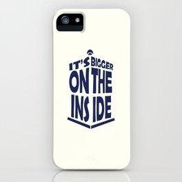 Tardis. It's bigger on the inside iPhone Case