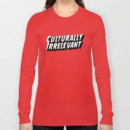Culturally Irrelevant Fan Gear Long Sleeve T-shirt