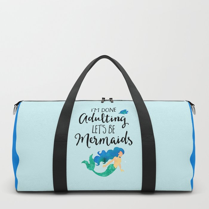 Done Adulting Mermaids Funny Quote Duffle Bag