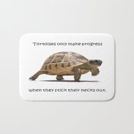 Tortoises Only Make Progress When They Stick Their Necks Out Bath Mat