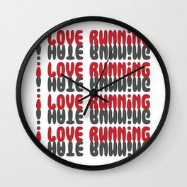 I Love Running I Hate Running Funny Workout Gym design Gift Wall Clock