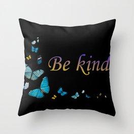 Be kind Throw Pillow