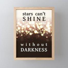 Stars Can't Shine Without Darkness sparkly lights stardust and fireworks art Framed Mini Art Print