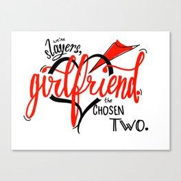 We're Slayers, Girlfriend Canvas Print