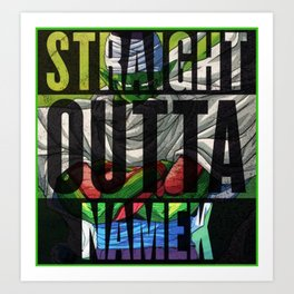 Straight Outta Namek Art Print
