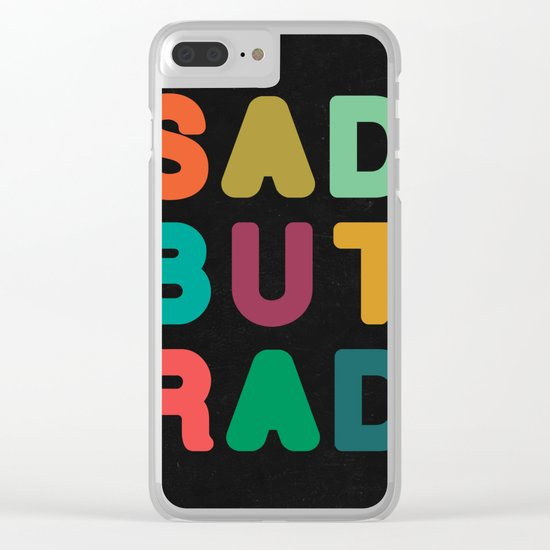 Sad but Rad Clear iPhone Case