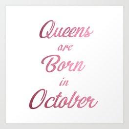 Queens are born in October Art Print