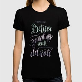 YOU NEEDN'T BELIEVE T-shirt