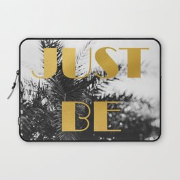 Just Be Laptop Sleeve