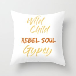 Gypsy Soul Heart Adventure Travel Tshirt Wild child with a rebel soul Throw Pillow